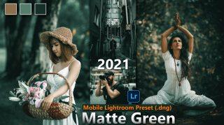 Download Matte Green Lightroom Mobile Presets DNG of 2021 for Free | Matte Green Mobile Lightroom Preset DNG of 2021 Download free | How to Make Matte Green Photos