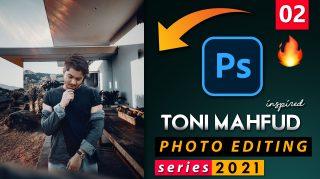 EP-02 Toni Mahfud Inspired Photo Editing Series 2021 in Photoshop from Ash-Vir Creations | How to Edit Like tonimahfud + Free Preset 2021