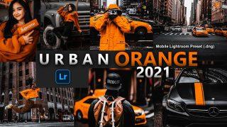 Urban Orange Lightroom Mobile Presets DNG of 2021 for Free | Urban Orange Mobile Lightroom Preset DNG of 2021 for free