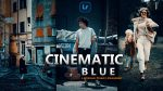 Cinematic Blue Lightroom Presets of 2021 for Free | Cinematic Blue Desktop Lightroom Presets of 2021