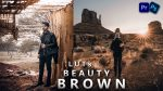 Beauty Brown LUTs of 2021 | How to Colorgrade Like Beauty Brown Effect to Photos & Videos in Photoshop & Premiere Pro